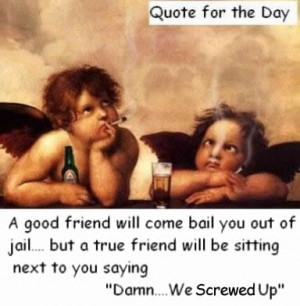 description only good friends quote for the day funny saying a comedy ...