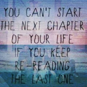 ex, life quote, life quotes, love, move on, new start, quote, quotes ...