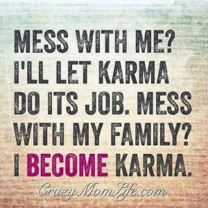 Don't mess with my family. Karma, Life, Quotes, Funny, My Families, So ...