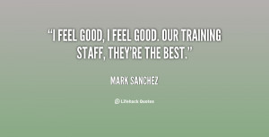 quote-Mark-Sanchez-i-feel-good-i-feel-good-our-31840.png