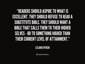Readers should aspire to what is excellent. They should refuse to read ...