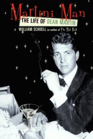 Martini Man: The Life of Dean Martin