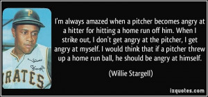quote-i-m-always-amazed-when-a-pitcher-becomes-angry-at-a-hitter-for ...