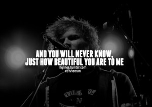 ed sheeran, hqlines, life, love, quotes, sayings