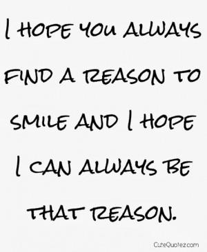 Aku berharap kau selalu menemukan alasan untuk tersenyum dan aku ...