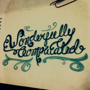 Life is… Wonderfully complicated.