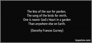 The kiss of the sun for pardon, The song of the birds for mirth, One ...