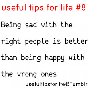 ... The Right People Is Better Than Being Happy With The Wrong Ones