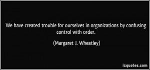 More Margaret J. Wheatley Quotes