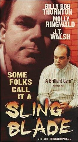 ... some folks call it a sling blade some folks call it a sling blade 1994
