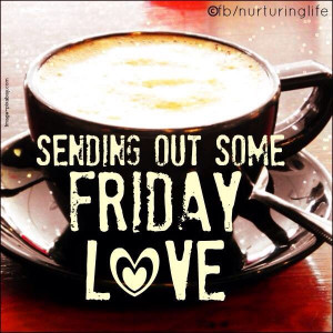 Sending Out Friday Love