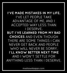 in my life. Ive let people take advantage of me and Ive accepted way ...