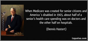 When Medicare was created for senior citizens and America 's disabled ...