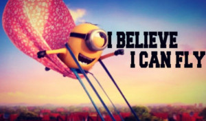 believe, fly, funny, i believe i can fly, jaja, minion, minions, power