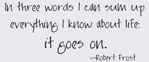Catalog > Robert Frost, In Three Words, Celebrity Wall Art Decal Quote