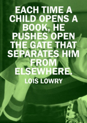 Each time a child opens a book, he pushes open the gate that separates ...