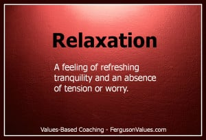 Tension is who you think you should be relaxation is who you are