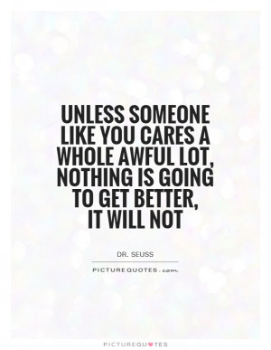 ... Seuss Quotes Caring Quotes Helping Others Quotes Helping People Quotes