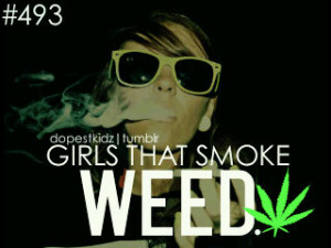 tumblr.com#Weed quotes #dope girl #blunt