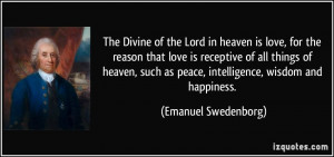 of the Lord in heaven is love, for the reason that love is receptive ...