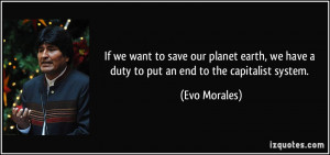If we want to save our planet earth, we have a duty to put an end to ...