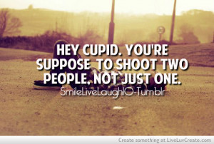 advice, cute, hey cupid, love, pretty, quote, quotes