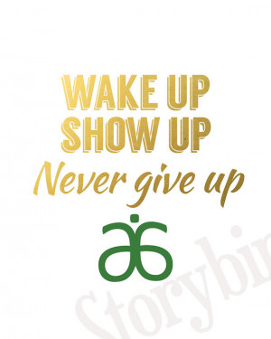 Arbonne Motivational Quote - Wake Up, Show Up, Never give up - Faux ...