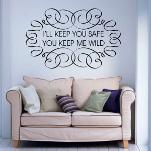 ll Keep You Safe You Keep Me Wild - Quotes Wall Decals