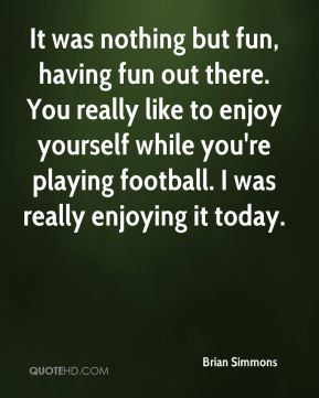 quotes about having fun and enjoying life