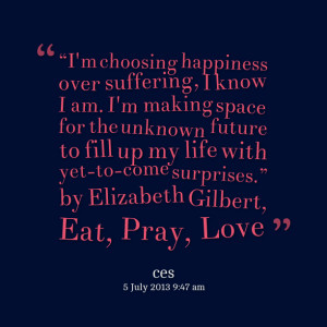 Quotes Picture: i'm choosing happiness over suffering, i know i am i'm ...