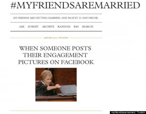 So goes the theme of #myfriendsaremarried, a recently launched Tumblr ...