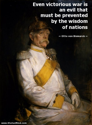 Otto Von Bismarck Quotes
