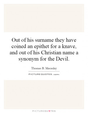 ... out of his Christian name a synonym for the Devil. Picture Quote #1