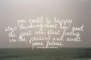 You could be happy...