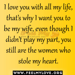 love you with all my life, that's why I want you to be my wife ...