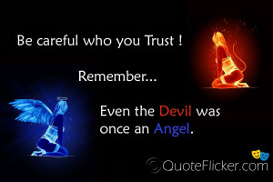 Angel And Devil Love Quotes Even the devil was once an