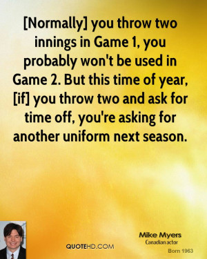 Normally] you throw two innings in Game 1, you probably won't be used ...