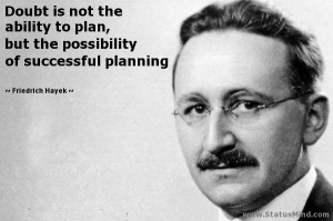 ... is not the ability to plan, but the possibility of successful planning