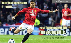 ... makes me strong, your hate makes me unstoppable.
