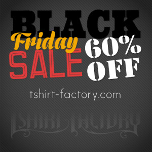 Black Friday sale from Tshirt Factory