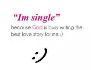 """Single"""" Because God Is ….."""