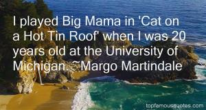 Favorite Margo Martindale Quotes