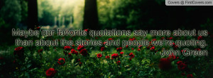 Maybe our favorite quotations say more about us than about the stories ...