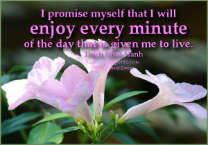 ... quotes – I promise myself that I will enjoy every minute of the day