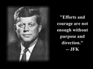 Famous People Quotes About Life: John Fitzgerald Kennedy Quote About ...