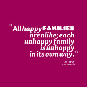 Quotes Picture: all happy families are alike; each unhappy family is ...
