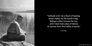 """Carl Jung: """"Solitude is for me a fount of healing which makes my ..."""