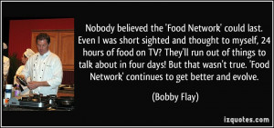 Nobody believed the 'Food Network' could last. Even I was short ...