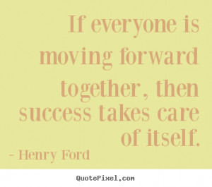 good success sayings from henry ford make personalized quote picture