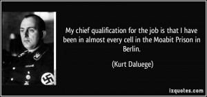 My chief qualification for the job is that I have been in almost every ...